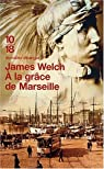 A la grâce de Marseille par Welch
