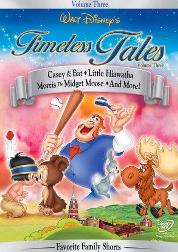 - Timeless Tales, Vol. 3 - Casey at the Bat/Little Hiawatha/Morris the Midget Moose