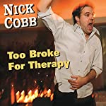 Too Broke for Therapy | Nick Cobb