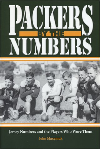 (Packers by the Numbers: Jersey Numbers and the Players Who Wore Them)