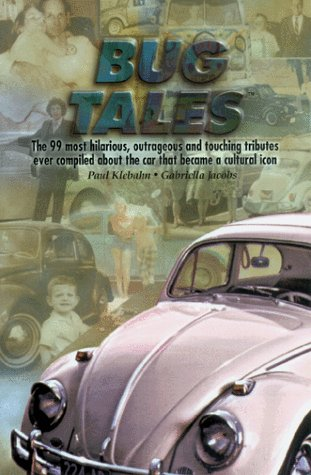 Oval Window Beetle - Bug Tales : The 99 Most Hilarious, Outrageous and Touching Tributes Ever Compiled About the Car that Became a Cultural Icon