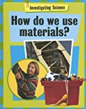 How Do We Use Materials?, Jacqui Bailey, 1583409262