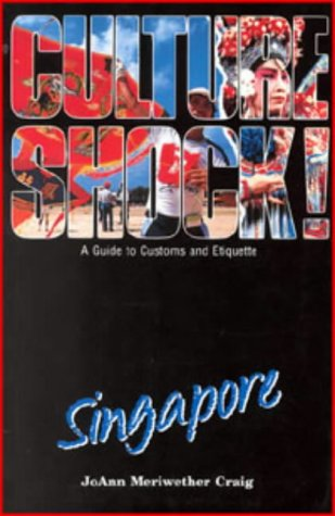 Read Online Culture Shock! Singapore: A Guide to Customs and Etiquette pdf