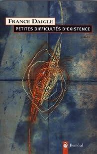 Petites difficultés d'existence par France Daigle