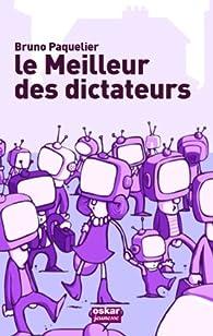 Le Meilleur des dictateurs par Bruno Paquelier