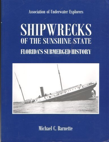 Shipwrecks of the Sunshine State / Florida's Submerged History