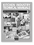 Kitchen Industry Technical Manual Vol. 3 : Kitchen Equipment and Materials, National Kitchen and Bath Association Staff, 1887127178
