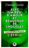 Avec un peu d'amour et beaucoup de chocolat, tome 2 : L'écolo par Grenier