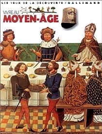 Vivre au Moyen Age par Langley