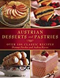 Austrian Desserts and Pastries: Over 100 Classic Recipes
