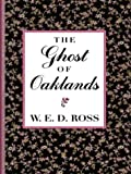 The Ghost of Oaklands, W. E. D. Ross, 0786261749