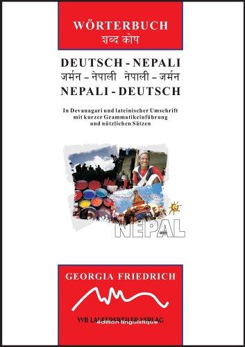 Deutsch-Nepali & Nepali-Deutsch Wörterbuch (in Devanagari und lateinischer Umschrift): Mit kleiner Einführung in die Grammatik, nützlichen Sätzen und ... Wörterlisten (Indo-Sanskrit Sprachgruppe)