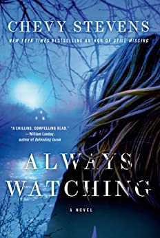Always Watching: A Novel by [Stevens, Chevy]