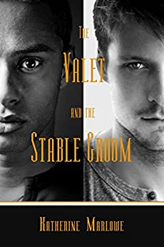 The Valet and the Stable Groom: M/M Regency Romance by [Marlowe, Katherine]