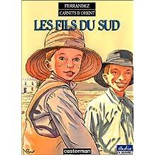 CARNETS D'ORIENT T.03 : LES FILS DU SUD