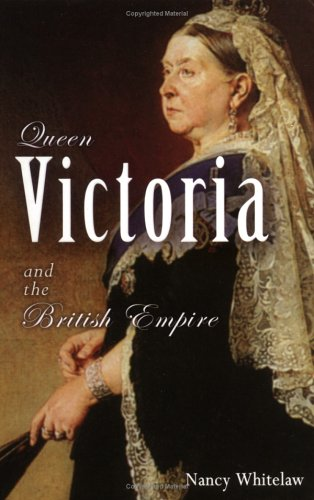 Queen Victoria and the British Empire (European Queens)