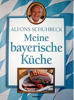 Das neue bayrische Kochbuch: Amazon.de: Alfons Schuhbeck: Bücher