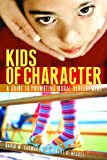 Kids of Character, David M. Shumaker and Robert V. Heckel, 0275988899