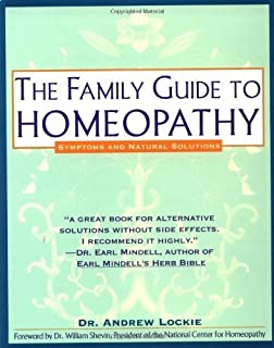 family guide to homeopathy symptoms and natural solutions
