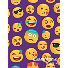 Academic Planner 2018-2019: Emojis Aug 2018 - July 2019    Weekly View    To Do Lists, Goal-Setting, Class Schedules + More
