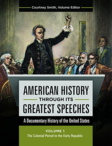 American History through Its Greatest Speeches [3 volumes]: A Documentary History of the United States by Girard Jolyon P