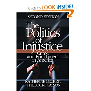 The Politics of Injustice: Crime and Punishment in America Katherine A. Beckett and Theodore Sasson