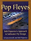img - for Pop Fleyes: Bob Popovics's Approach to Saltwater Fly Design book / textbook / text book