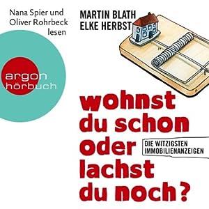 Wohnst du schon oder lachst du noch?: Die witzigsten Immobilienanzeigen (German Edition)