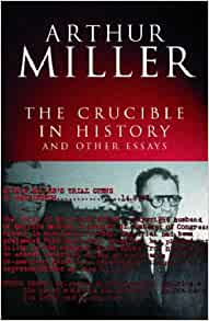 the crucible in history and other essays arthur miller