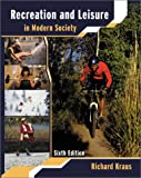 Recreation and Leisure in Modern Society, Kraus, Richard G., 0763716782