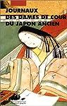 Journaux des dames de cour du Japon ancien par Logé