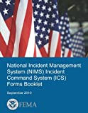 National Incident Management System Incident Command System Forms Booklet, U. S. Department Of Homeland Security and Federal Emergency Management Agency, 1492840513