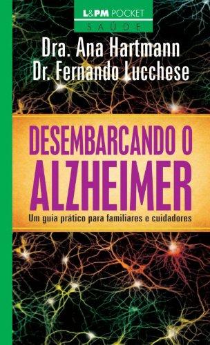 Desembarcando O Alzheimer. Um Guia Prático Para Familiares E Cuidadores - Coleção L&PM Pocket