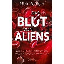 Das Blut von Aliens: Was der Rhesus-Faktor uns über unsere außerirdische Herkunft sagt (German Edition)