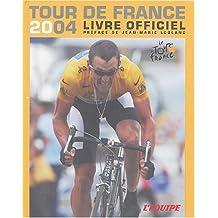 LIVRE OFFICIEL DU TOUR DE FRANCE 2004 (LE)