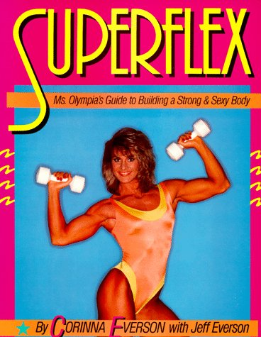 (Superflex: Ms. Olympia's Guide to Building a Strong & Sexy Body)