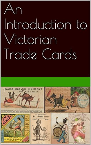 An Introduction to Victorian Trade Cards