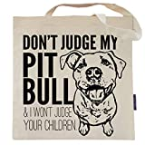 Don't Judge My Pit Bull Tote Bag by Pet Studio Art