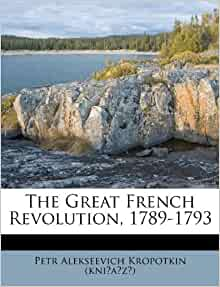 The Great French Revolution 1789 1793 Petr Alekseevich