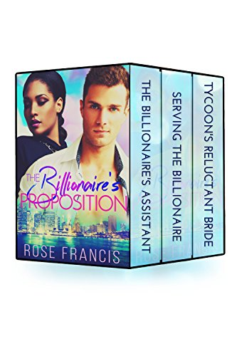 The Billionaire's Proposition: Complete Collection (BWWM Interracial Romance Bundle Book 5) by [Francis, Rose]