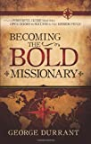 Becoming the Bold Missionary, George D. Durrant, 1555176739