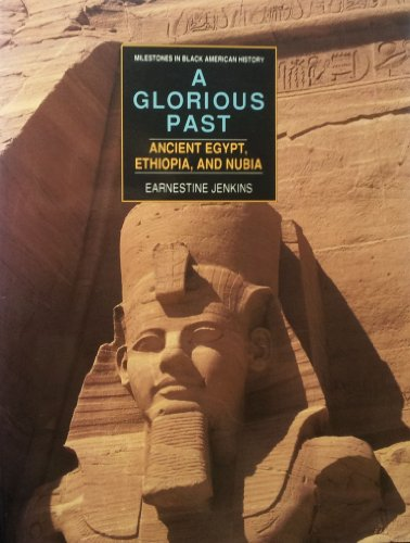 Glorious Past : Ancient Egypt, Ethiopia, and Nubia