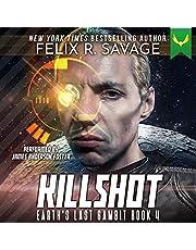 Killshot: A First Contact Hard Sci-Fi Series: Earth's Last Gambit, Book 4