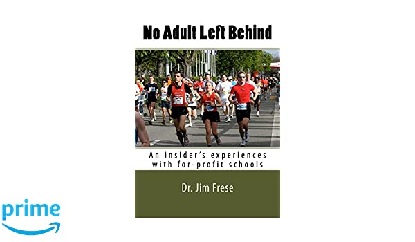 No Profit Left Behind >> Amazon Com No Adult Left Behind An Insider S Experiences