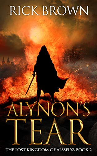 Alynon's Tear (The Lost Kingdom of Alsselya Book 2)