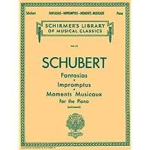 Fantasias, Impromptus, Moments: Schirmer Library of Classics Volume 75 Piano Solo