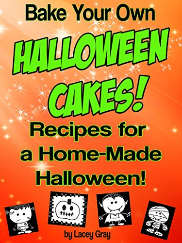 (Bake Your Own Halloween Cakes!: Recipes for a Home-Made)