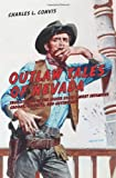 Outlaw Tales of Nevada, 2nd, Charles L. Convis, 0762772166