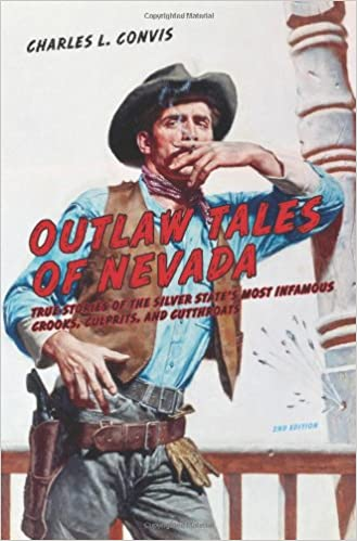 Outlaw Tales of Nevada: True Stories Of The Silver State's