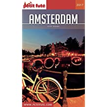AMSTERDAM 2017 Petit Futé (City Guide) (French Edition)